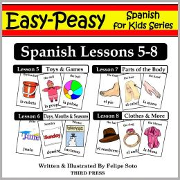 Spanish Lessons 5-8: Toys/Games, Months/Days/Seasons, Parts of the Body, Clothes (Learn Spanish Flash Cards)