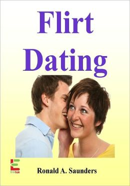 Flirt Dating : If You Want To Learn The Art Of Flirting And Get A Date, Then Read This Guide To Body Language, Flirting Tips, Online Flirting, Flirting Mistakes To Avoid, And More!