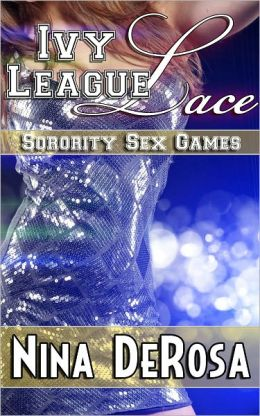 Ivy League Lace - Sorority Sex Games #1 (College Threesome)