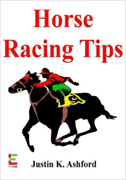 Horse Racing Tips : If You Want To Make Money On Horse Race Betting, Then Read This Guide To Selecting Horses, Develop Your Horse Sense, Learn Betting Strategies And More!