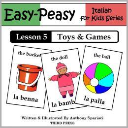 Italian Lesson 5: Toys & Games (Learn Italian Flash Cards)