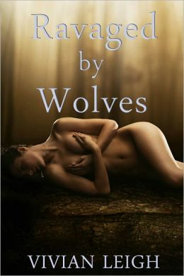 Ravaged by Wolves Werewolf Erotica