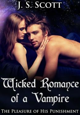 Wicked Romance Of A Vampire (The Pleasure Of His Punishment)