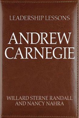 Great Leaders: Andrew Carnegie