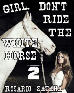 Girl, Don't Ride The White Horse 2 (Incest Bestiality Gangbang)