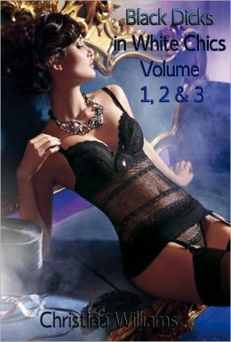 Black Dicks in White Chics Volume 1, 2 & 3