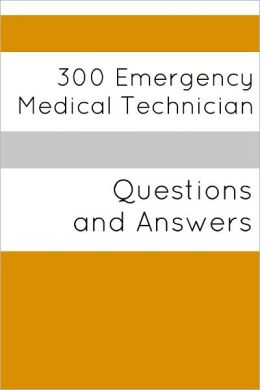 300 Emergency Medical Technician (Questions and Answers)
