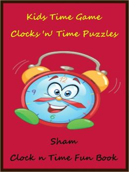 Kids Brain Teasers Time Game : The Time Game