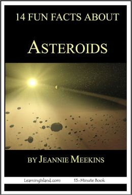 14 Fun Facts About Asteroids: A 15-Minute Book