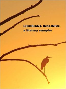 Louisiana Inklings: A Literary Sampler