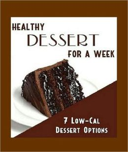 Desserts eBook - Healthy Desserts For A Week - Easy Chocolate Cake..
