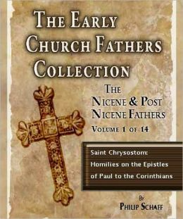 Early Church Fathers - Post Nicene Fathers Volume 12-Saint Chrysostom: Homilies on the Epistles of Paul to the Corinthians