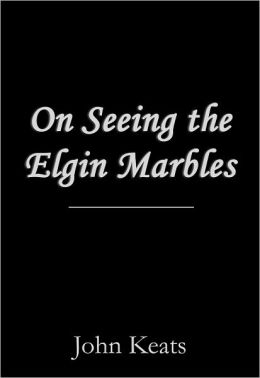 On Seeing the Elgin Marbles