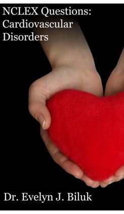 NCLEX Questions: Cardiovascular Disorders