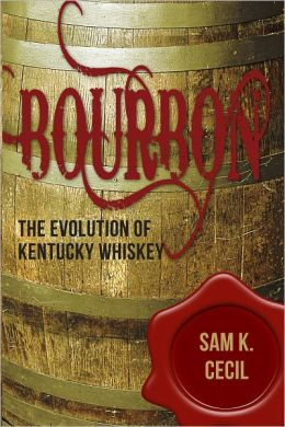 Bourbon: Evolution of Kentucky whiskey