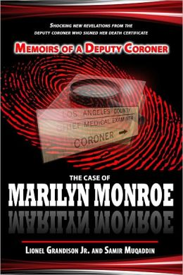 Memoirs of a Deputy Coroner: The Case of Marilyn Monroe