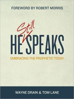 He Still Speaks: Embracing the Prophetic Today