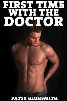 First Time With The Doctor, Hot Sex & Gay Erotica