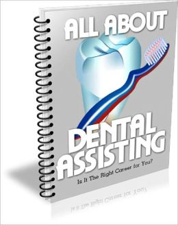 All About Dental Assisting