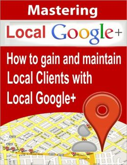 Mastering Local Google Plus