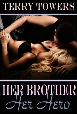 Her Brother, Her Hero (Forbidden Love)