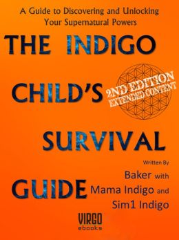 The Indigo Child's Survival Guide