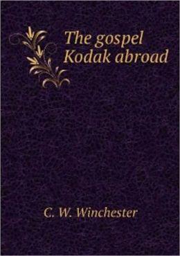 THE GOSPEL KODAK ABROAD