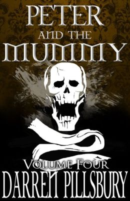 Peter and the Mummy: Peter and the Monsters, Volume Four
