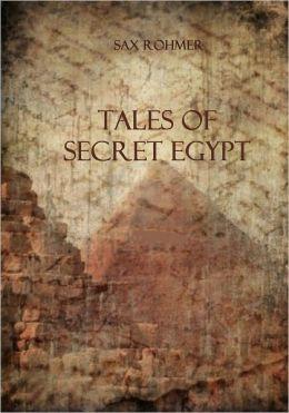 Tales of Secret Egypt (Illustrated)
