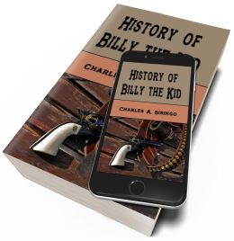 The History of Billy the Kid (Original Illustrations & Text)