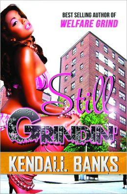 Still Grindin' ( part 2 of Welfare Grind Series)