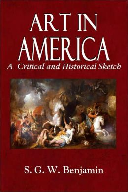 Art In America, A Critical and Historical Sketch