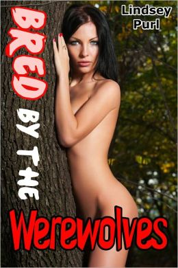Bred by the Werewolves (monster reluctant gangbang impregnation)