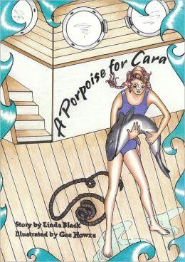 A Porpoise for Cara