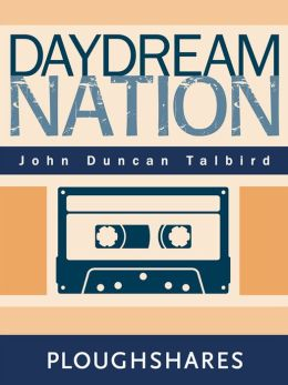 Daydream Nation (Ploughshares Solos)