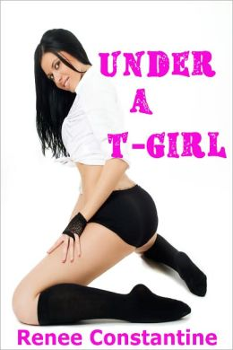 Under a T Girl (Shemale Threesome Erotica)