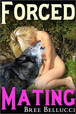 Forced Mating (Lori's Forced Seduction)