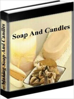 Making Soap And Candles - How To Make Your Own Soap And Candles