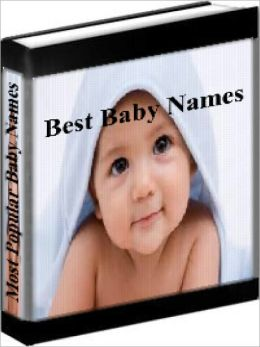 Baby Names - The Most Popular Baby Names