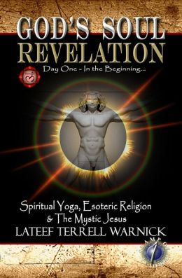 God's Soul Revelation: Spiritual Yoga, Esoteric Religion and the Mystic Jesus