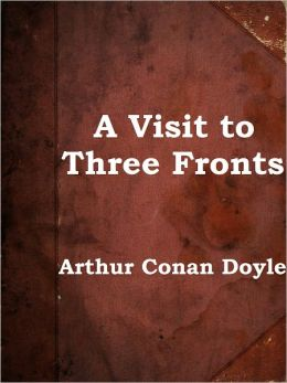 A Visit to Three Fronts by Arthur Conan Doyle