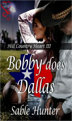 Bobby Does Dallas (Hill Country Heart 3)
