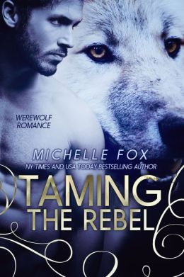 Taming the Rebel (Werewolf Romance)