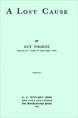 A Lost Cause by Guy Thorne (superior formatting)