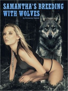 Samantha's Breeding with Wolves (Breeding Erotica. Forced, Fucked, and Bred Sex. Forced Impregnation.) [Werewolf Supernatural Erotica] Bestselling Uncensored Paranormal Erotica Alien (NOOK edition) Werewolfe XXX (ADULTS ONLY)