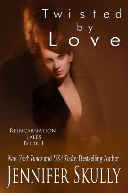Twisted By Love, Reincarnation Tales, Book 1, a sexy paranormal romance/mystery