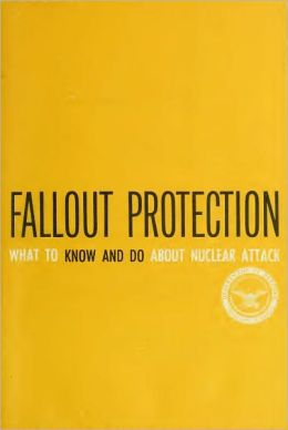 Fallout Protection: What to Do and Know About Nuclear Attack