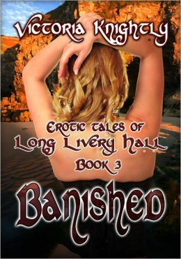 Banished [Erotic Tales Of Long Livery Hall Book 3]