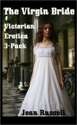 The Virgin Bride: Erotic 3-Pack - Gothic Victorian Erotica