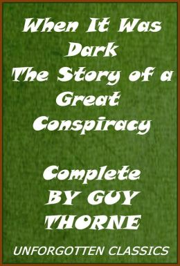 When It Was Dark: The Story of a Great Conspiracy,Complete in 3 books